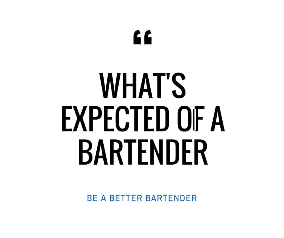 expected of a bartender