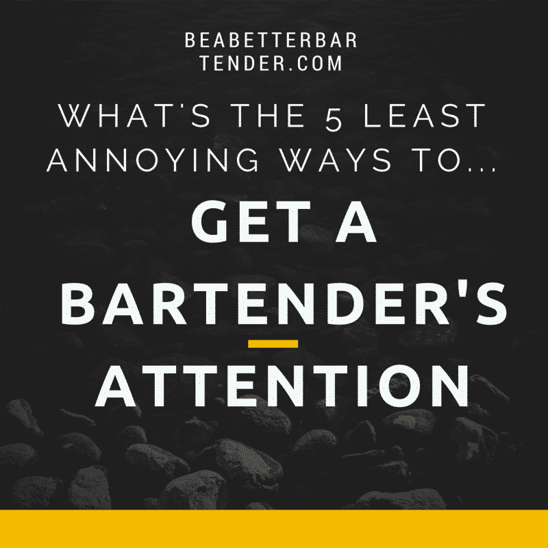 5 ways to get a bartenders attention